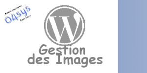 La gestion des Images